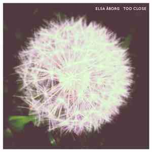 Elsa Åborg - Too Close download flac
