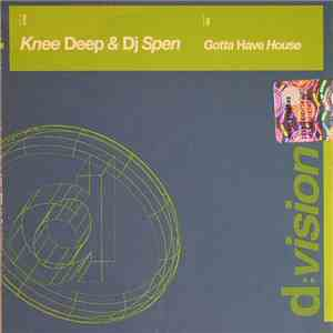 Knee Deep & DJ Spen - Gotta Have House download flac