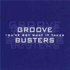 Groove Busters  - You've Got What It Takes download flac