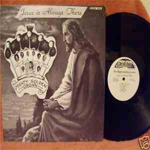 The Mighty Golden Crown - Jesus Is Always There download flac