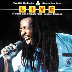 Freddie McGregor, Studio One Band - Live At Town And Country Club London England download flac