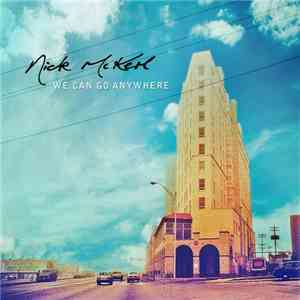 Nick McKerl - We Can Go Anywhere download flac