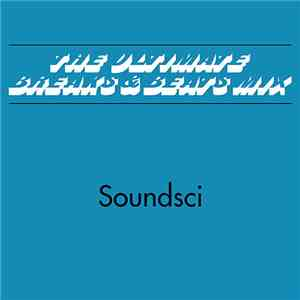 Soundsci - The Ultimate (Breaks & Beats Mix) download flac