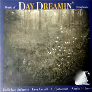 Umo Jazz Orchestra Featuring Larry Coryell, Ulf Johansson, Annika Hultman - Day Dreamin' - The Music Of Billy Strayhorn download flac