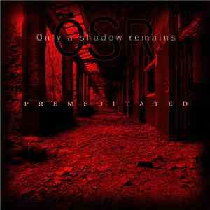 Only A Shadow Remains - Premeditated download flac