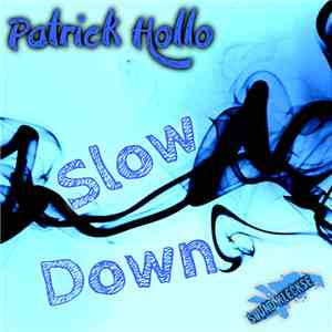 Patrick Hollo - Slow Down download flac