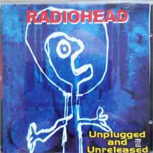Radiohead - Unplugged And Unreleased download flac