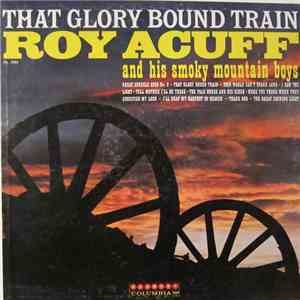 Roy Acuff And His Smoky Mountain Boys - That Glory Bound Train download flac