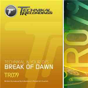 Technikal & Your DJ's - Break Of Dawn download flac