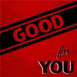 Good For You - Life Is Too Short To Not Hold A Grudge download flac