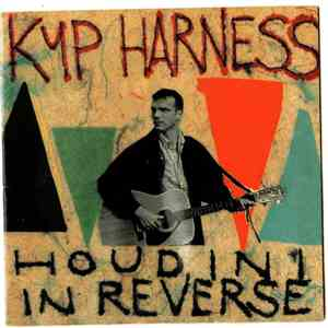 Kyp Harness - Houdini In Reverse download flac