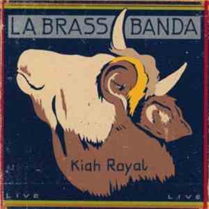 La Brass Banda - Kiah Royal download flac