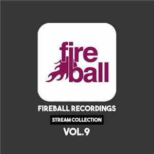 Various - Fireball Recordings Stream Collection Vol.9 download flac