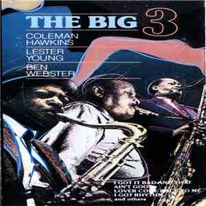 Coleman Hawkins, Lester Young, Ben Webster - The Big 3 download flac
