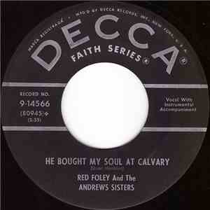 Red Foley And The Andrews Sisters - He Bought My Soul At Calvary download flac