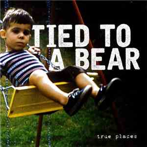 Tied To A Bear - True Places download flac