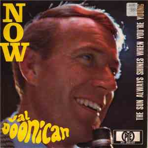Val Doonican - Now (Romeo And Julia) / The Sun Always Shines When You're Young download flac