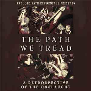 Various - The Path We Tread: A Retrospective Of The Onslaught download flac