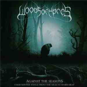 Woods Of Ypres - Against The Seasons - Cold Winter Songs From The Dead Summer Heat download flac
