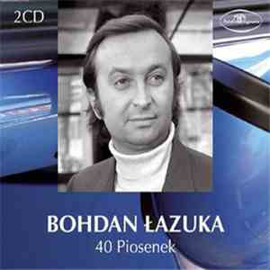 Bohdan Łazuka - 40 Piosenek download flac