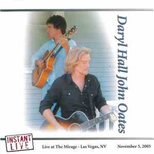 Daryl Hall & John Oates - Instant Live: Live At The Mirage - Las Vegas, Nv - 11/5/05 download flac