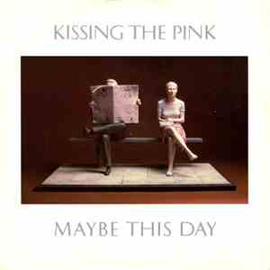 Kissing The Pink - Maybe This Day download flac