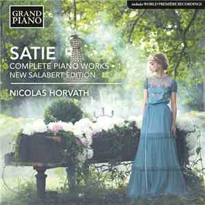 Satie, Nicolas Horvath - Complete Piano Works - 1, New Salabert Edition download flac