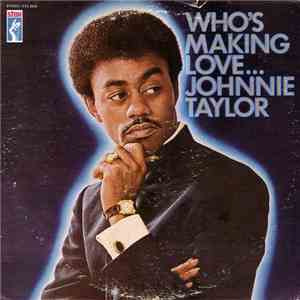 Johnnie Taylor - Who's Making Love download flac