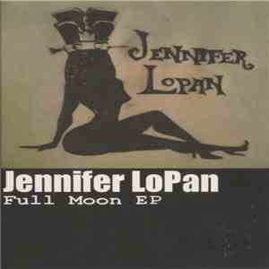 Jennifer Lopan - Full Moon EP download flac