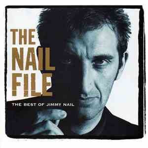 Jimmy Nail - The Nail File: The Best Of Jimmy Nail download flac