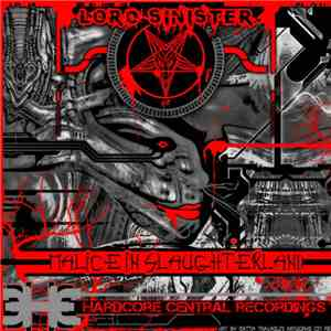 Lord Sinister - Malice In Slaughterland download flac