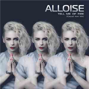 Alloise - Tell Me Of Fire (Casual Man Mix) download flac
