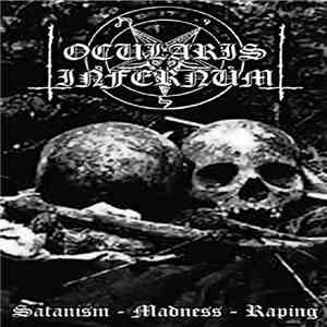 Ocularis Infernum - Satanism-Madness-Raping download flac
