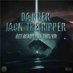 Danger , Jack The Ripper  - Get Ready For This VIP download flac