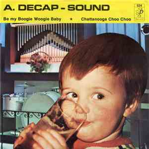 Decap Organ Antwerp - Be My Boogie Woogie Baby / Chattanooga Choo Choo download flac