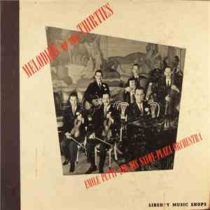 Emile Petti and His Savoy-Plaza Orchestra - Melodies Of The Thirties download flac