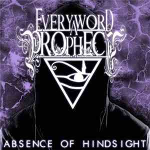 Every Word A Prophecy - Absense Of Hindsight download flac