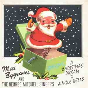 Max Bygraves With The George Mitchell Singers - Christmas Dream download flac