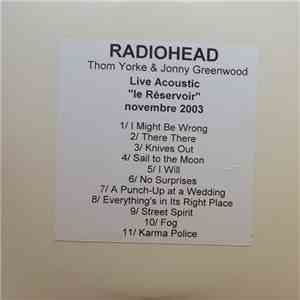 "Radiohead - Live Accoustic ""Le Reservoir"" november 2003 download flac"