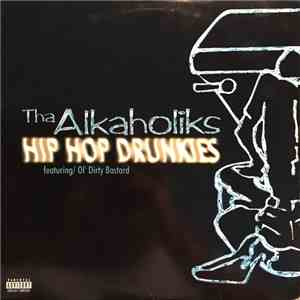 Tha Alkaholiks Featuring/ Ol' Dirty Bastard - Hip Hop Drunkies download flac