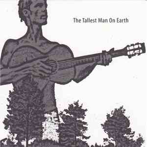 The Tallest Man On Earth - The Tallest Man On Earth download flac