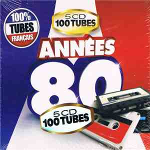 Various - 100% Tubes Français - 5 CD 100 Tubes Années 80 download flac