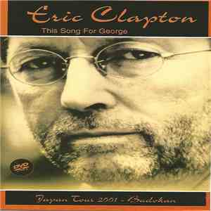 Eric Clapton - This Song For George - Japan Tour 2001 - Budokan download flac