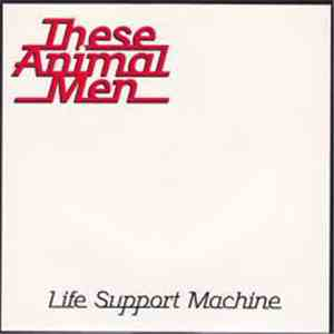 These Animal Men - Life Support Machine download flac
