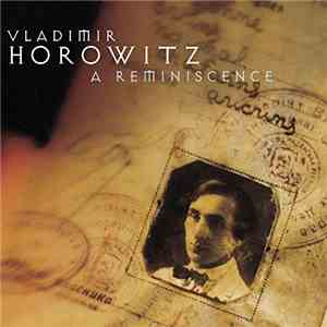 Vladimir Horowitz - A Reminiscence download flac