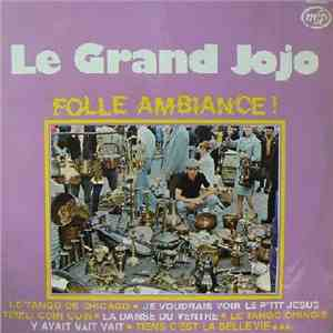 Le Grand Jojo - Folle Ambiance download flac