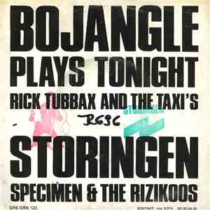 Specimen & The Rizikoos / Rick Tubbax And The Taxi's - Storingen / Bojangle Plays Tonight download flac