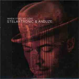 Stelartronic & Anduze - When I Find My Love download flac