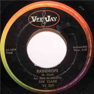 Dee Clark - Raindrops / I Want To Love You download flac