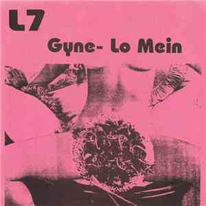 L7 - Gyne-Lo Mein download flac